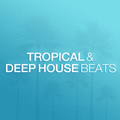 Browse Tropical | Deep House Beats
