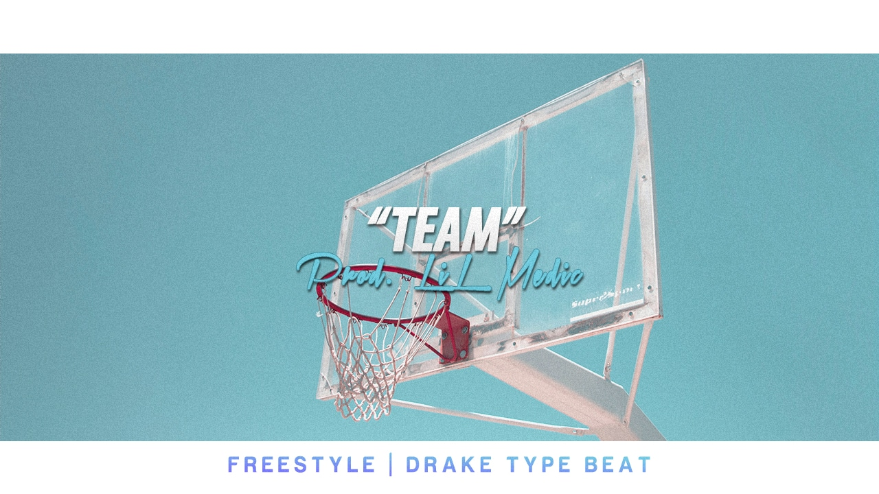 "Drake Type Beat ""Team"""