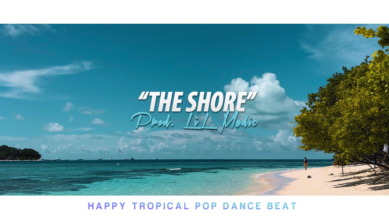 """The Shore"" Tropical Pop Summer Beat"