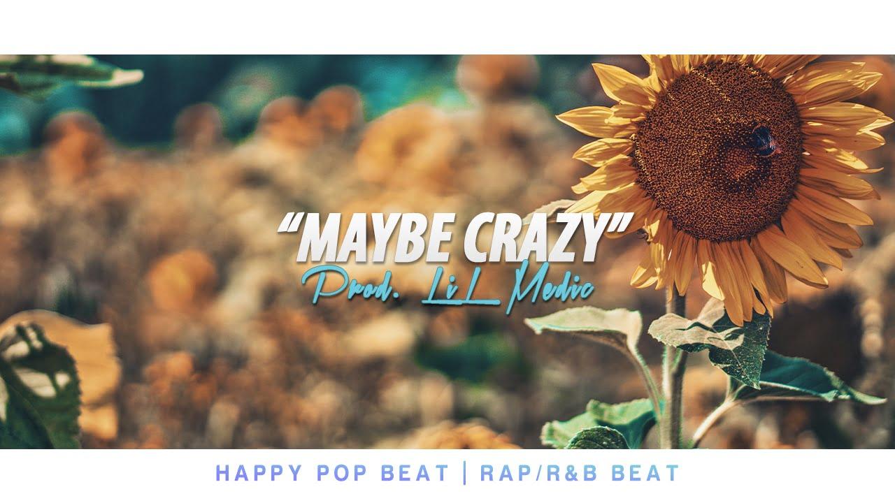 """""""Maybe Crazy"""" Happy Pop Beat"""