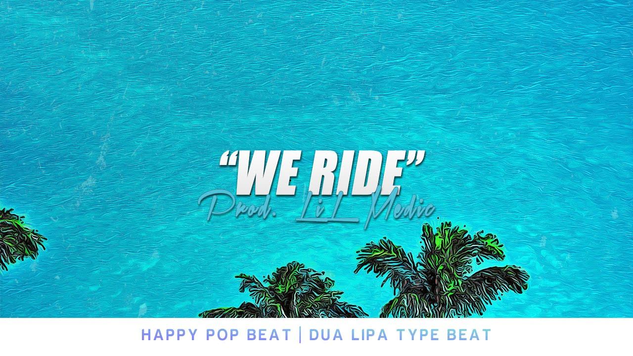 """""""We Ride"""" Dua Lipa Type Beat"""