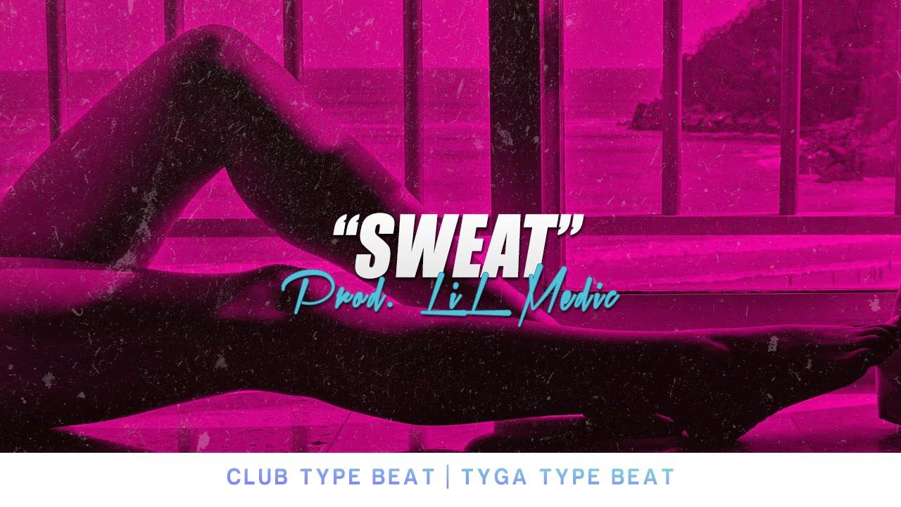 """""""Sweat"""" Tyga Type Beat"""